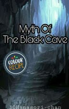 Myth Of The Black Cave by MIMU_OPPA