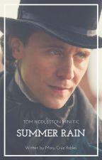 SUMMER RAIN (Tom Hiddleston Mini Fic) by MariaDecapitated