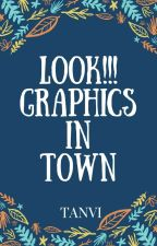 LOOK!!! GRAPHICS IN TOWN by addicted_books8