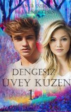 Üvey Kuzen - 1 Dengesiz by Aysnrjr