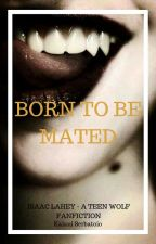 Born To Be Mated by childembryo