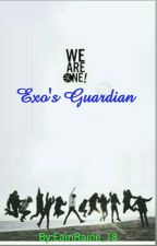 ~EXO's Guardian~ (On Going) by EainRaine_18