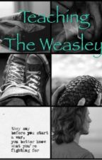Teaching the Weasley  by heartweasley17