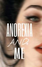 anorexia and me by xcorraniex