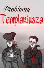 Problemy Templariusza by Whatd_I_Miss