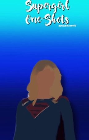 Supergirl One-Shots {On Hiatus} by autumnxmvlti