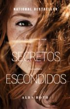 Secretos Escondidos (#Wattys2018) by alba_roth