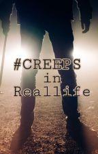 #Creeps in Reallife by grinsekitty