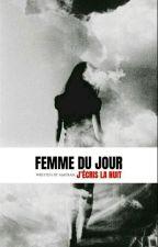 •Femme du jour, j'écris la nuit• by saavagee_