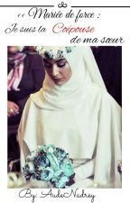 Mariée De Force, Je suis la Coépouse de ma sœur by AudeNadrey
