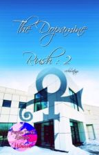 The Dopamine Rush : 2  by vickiwaitingx