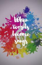 When words become songs by Kryo-el-Adun-Narrak