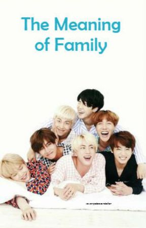 the meaning of family bts announcements wattpad