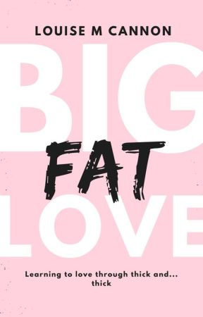 Big Fat Love by LMCannon