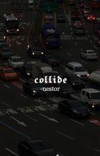 ✓ COLLIDE.  NESTOR by -nestor