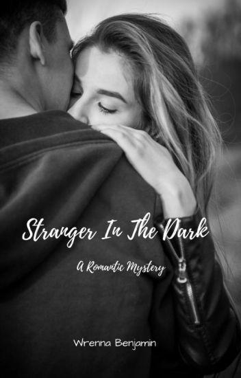 Stranger In The Dark: A College Romance    |   Complete