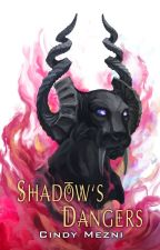 Shadow's Dangers - a YA paranormal romance/fantasy book by CindyMezni
