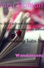 Diary Romantic ( Dedicated for Fera Prameswari ) by kharismaarwanda