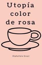 Utopía color de rosa by DiphylleiaGrayi