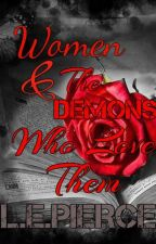 Women & The Demons Who Love Them #Wattys2018 by InsanelyCorrupted