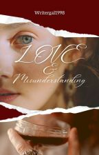 Love & Misunderstanding - Book 1 of the Gilmore Legacy Series by writergal1998