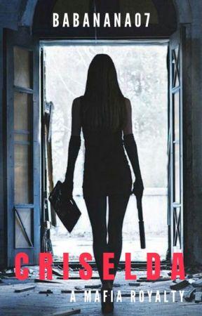Criselda: A Mafia Royalty by BABAnana07