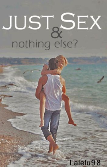 Just Sex and nothing else? #wattys2015