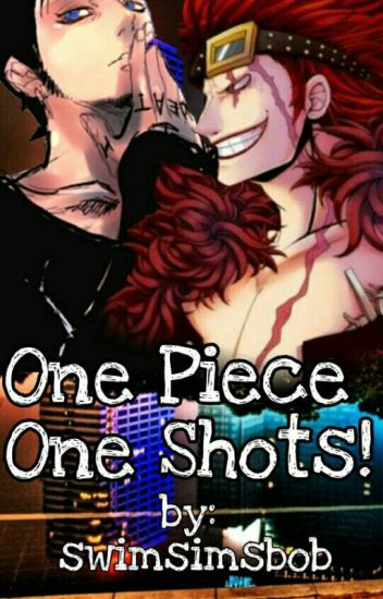 One-Shots! (One Piece & Others)