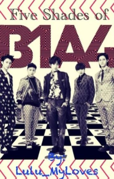 Five Shades of B1A4 (SPG one shot collection)