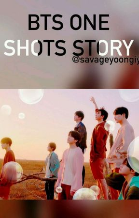 BANGTAN ONE SHOTS STORIES by savageyoongiyah