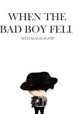 When The Bad Boy Fell by Maylalalalaland