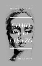 Como en el Lienzo by cristalesdelanoche