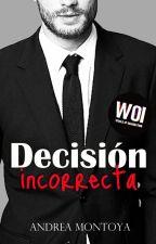 Decisión incorrecta by Andrea__Montoya