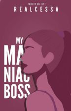 My Maniac BOSS (SLOW UPDATE) by realcessa