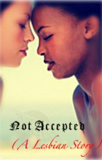 Not Accepted (A Lesbian Story)