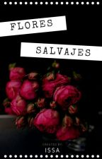 Flores Salvajes by IssaLlame5