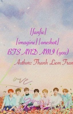 [fanfic][imagine][oneshot] BTS AND AMI (you)