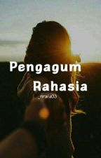 Pengagum Rahasia by _nrafa03