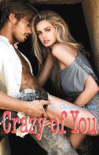 """Crazy of You (21+) - The """"C"""" series #1 by oktaviana_vivi"""