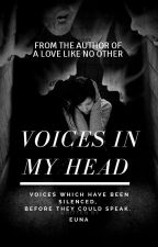VOICES IN MY HEAD by Euna__