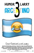 """Humor Larry Argentino 3"" by DontSneezeLoveLarry"