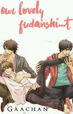 Our Lovely Fudanshi...t by gaachan
