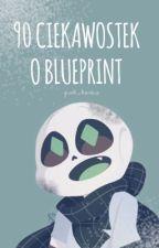 101 ciekawostek o Blueprint by CYANowicz