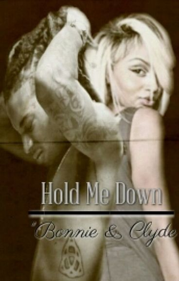 "Hold Me Down: ""Bonnie & Clyde"""