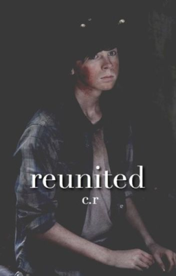 Reunited {Carl Grimes/TWD}