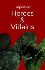 Heroes and Villains by superhero