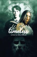 Timeless | A Tom Riddle Fanfic by --Biles_Bilinski--