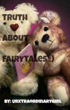 Truth about Fairytales ♥ by urxtraordinarygirl