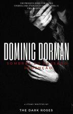 Dominic Dorman | Sombras Do Passado-Redenção [EM PAUSA] by The_Dark_Roses
