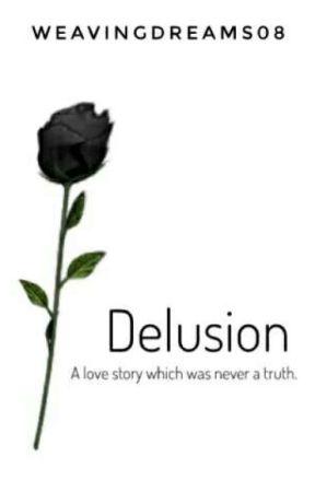 Delusion  by weavingdreams08